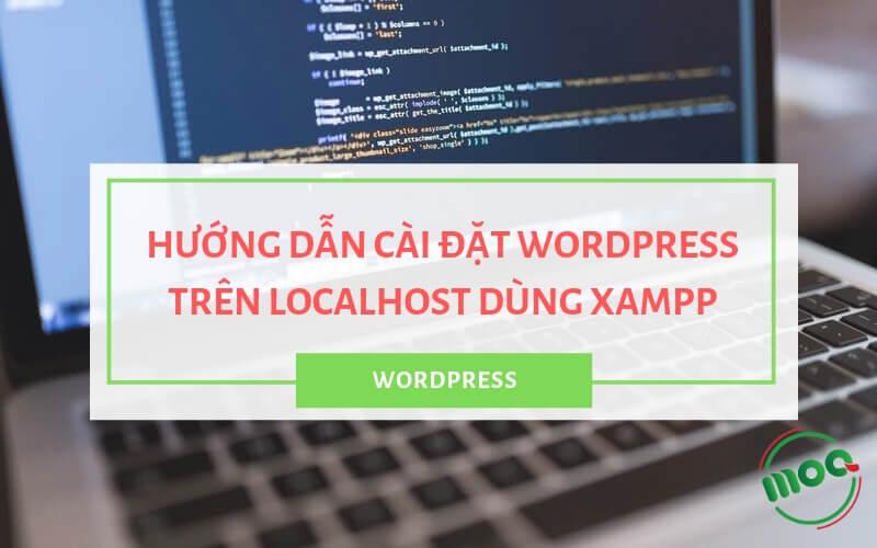 Hướng dẫn cài đặt WordPress trên Localhost bằng XAMPP