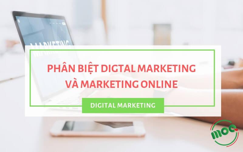 Ảnh đại diện Phân biệt Digital Marketing và Marketing Online