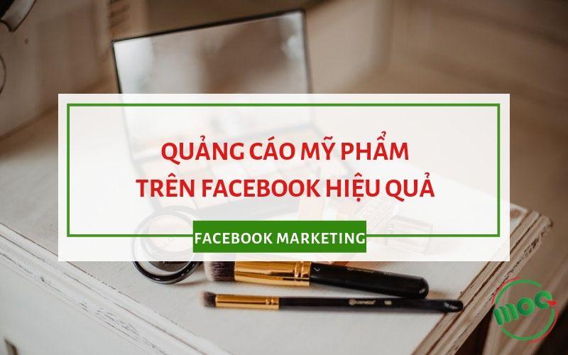 Quảng cáo mỹ phẩm trên facebook