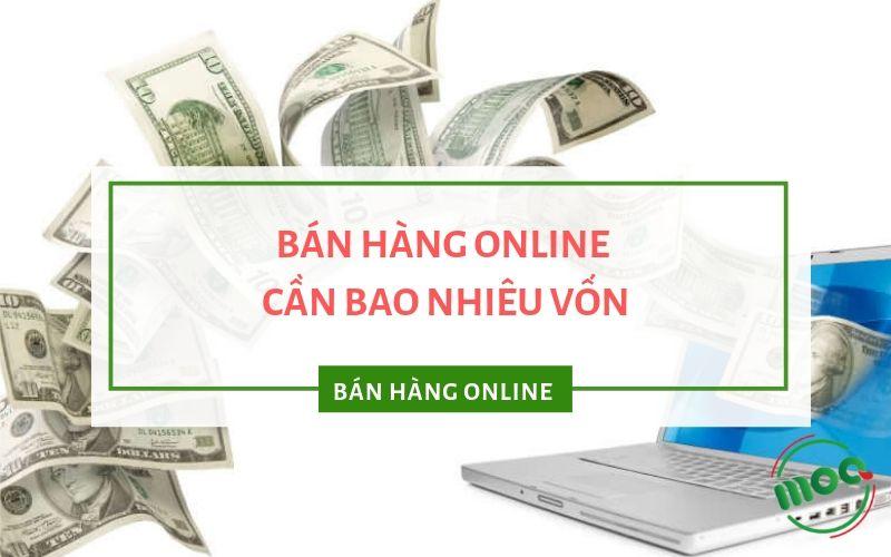 Bán hàng online cần bao nhiêu vốn