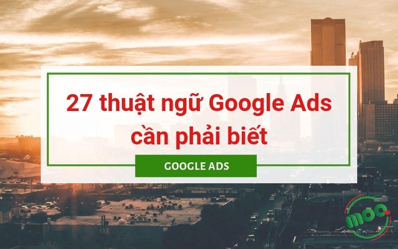 27 thuật ngữ Google Ads cần phải biết
