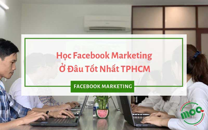 hoc-facebook-marketing-o-dau-tot-nhat-tphcm