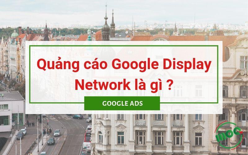 Quảng cáo Google Display Network là gì