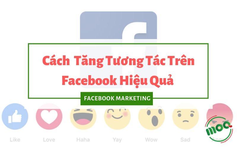 tang tuong tac tren facebook hieu qua