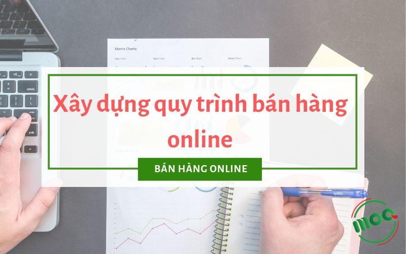 Quy trình bán hàng online chuyên nghiệp