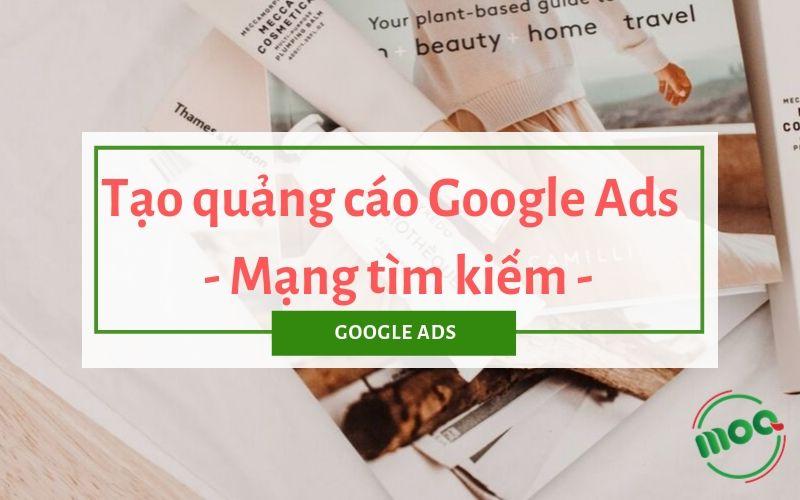 Tạo quảng cáo google ads mạng tìm kiếm