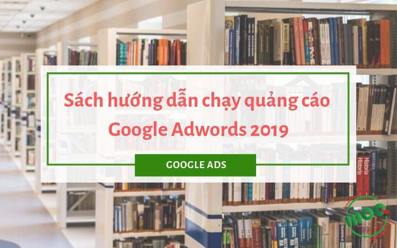 Sách hướng dẫn chạy quảng cáo Google Ads
