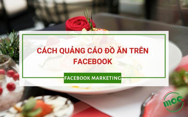 Cách quảng cáo đồ ăn trên Facebook