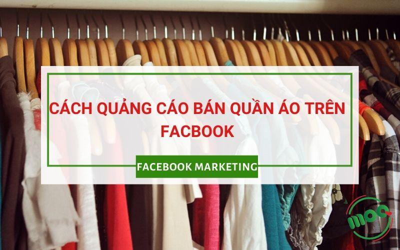 cách chạy quảng cáo bán quần áo trên facebook